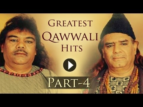 Greatest Qawwali Hit Songs - Part 4 - Sabri Brothers - Aziz Mian