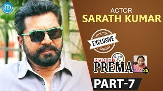 Actor Sarath Kumar Exclusive Interview Part #7 || Dialogue With Prema | Celebration Of Life - IDREAMMOVIES