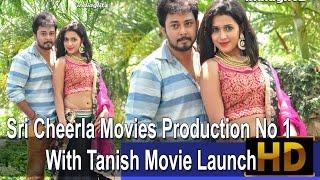 Sri Cheerla Movies Production No 1 With Tanish Movie Launch - IGTELUGU