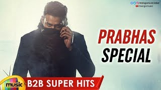 Prabhas Back 2 Back Super Hit Songs | Prabhas Latest Telugu Movie Songs | Saaho Special |Mango Music - MANGOMUSIC