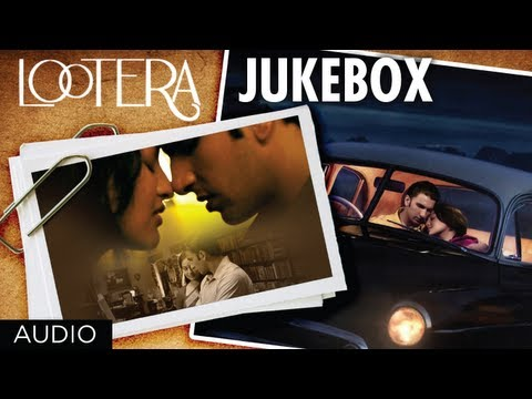 Lootera Movie Full Songs Jukebox | Ranveer Singh, Sonakshi Sinha