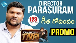 Director Parasuram Exclusive Inteview - Promo || Frankly With TNR #123 || Talking Movies With iDream - IDREAMMOVIES
