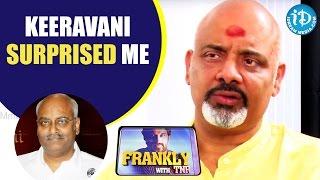 Keeravani Surprised Me - Ramajogayya Sastry || Talking Movies With iDream - IDREAMMOVIES
