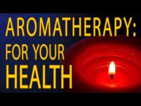 Aromatherapy For Your Health Documentary   A Video History Of Aromatherapy & Soy Scented Candles
