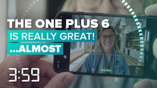 The OnePlus 6 is an excellent phone, aside from these misses (The 3:59, Ep. 405) - CNETTV