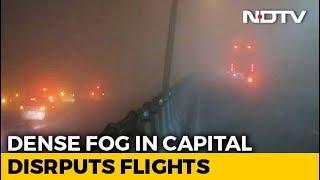 Dense Fog Over Delhi, Several Flights And Trains Delayed - NDTV