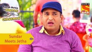 Your Favorite Character | Sundar Meets Jetha | Taarak Mehta Ka Ooltah Chashmah - SABTV