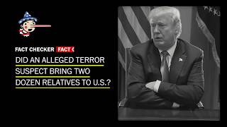 Fact Check: Did an alleged terror suspect bring two dozen relatives to U.S.? - WASHINGTONPOST