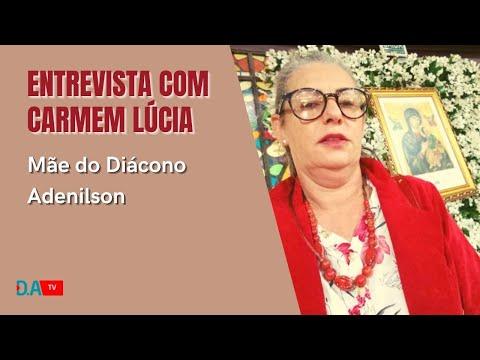 Entrevista com Carmem Lúcia - Mãe do Diácono Adenilson