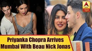 Priyanka Chopra and alleged beau Nick Jonas arrive in Mumbai - ABPNEWSTV
