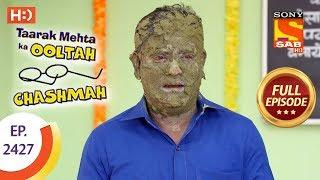 Taarak Mehta Ka Ooltah Chashmah - Ep 2427 - Full Episode - 20th March, 2018 - SABTV