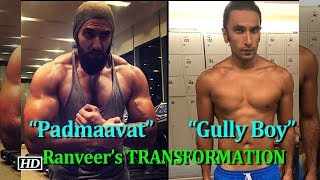"""Padmaavat"" TO ""Gully Boy"" - Ranveer's MASSIVE TRANSFORMATION - IANSINDIA"
