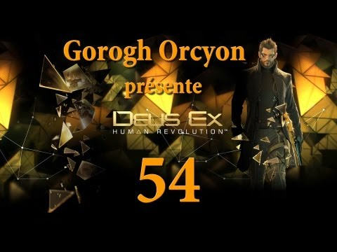 Playthrough Deus Ex: Human Revolution FR HD - Part 54