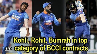 Kohli, Rohit, Bumrah in top category of BCCI contracts - IANSINDIA
