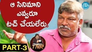 Krishna Vamsi Exclusive Interview Part #3 || Frankly With TNR || Talking Movies With iDream - IDREAMMOVIES