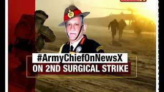 Army Chief on NewsX | On 2nd Surgical Strike - NEWSXLIVE