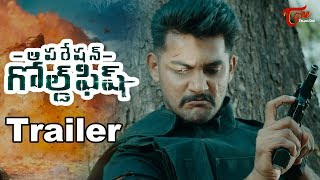 Operation Gold Fish Trailer | Aadi | Sasha Chettri | Nitya Naresh | TeluguOne - TELUGUONE