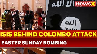 Sri Lanka, Colombo Bombings:ISIS claims responsibility for deadly church and hotel attacks on Easter - NEWSXLIVE