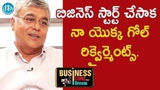 బిజినెస్ స్టార్ట్ చేసాక నా యొక్క గోల్ రిక్వైర్మెంట్స్. - Dodla Sunil Reddy || Business Icons - IDREAMMOVIES