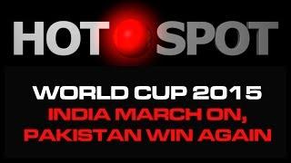 Hot Spot - India March On, Pakistan Win Again - CRICKETWORLDMEDIA