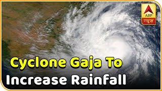 Cyclone Gaja to increase rainfall in India | Skymet Weather Report - ABPNEWSTV