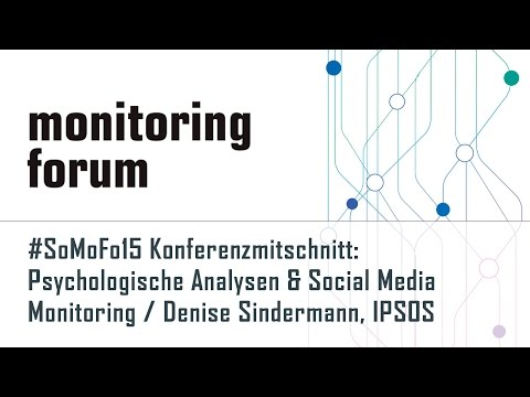 #somofo15 Mitschnitt: Denise Sindermann (Ipsos) - Psychologische Analysen & Social Media Monitoring