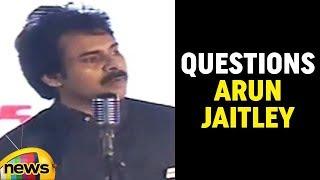 Janasena Chief Pawan Kalyan Ferocious Speech In Amaravati, Questions Arun jaitley | Mango News - MANGONEWS