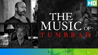 The Music of Tumbbad | Sohum Shah | Jesper Kyd | Aanand L Rai - EROSENTERTAINMENT