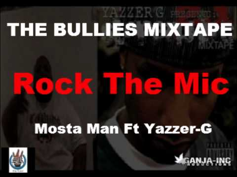 Mosta Man Ft Yazzer-G ROCK THE MIC(THE BULLIES MIXTAPE)(HD1080)