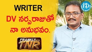 writer DV నర్సరాజుతో నా అనుభవం. - Madan || Frankly With TNR || Talking Movies With iDream - IDREAMMOVIES
