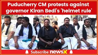 Puducherry protests: CM stages sit in protest against governor Kiran Bedi on 'helmet rule' - NEWSXLIVE