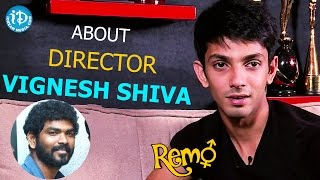 Anirudh Ravichander About Director Vignesh Shiva | Remo Movie || Talking Movies With iDream - IDREAMMOVIES