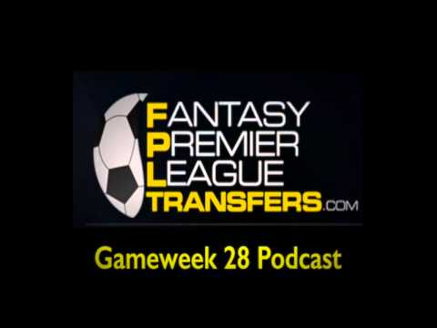 Gameweek 28 Podcast