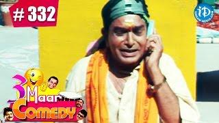 COMEDY THEENMAAR - Telugu Best Comedy Scenes - Episode 332 || Telugu Comedy Clips - IDREAMMOVIES