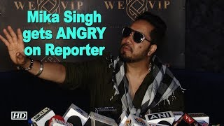 Mika Singh gets ANGRY on Media Reporter - BOLLYWOODCOUNTRY