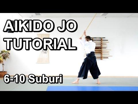 [Aikido Weapons] Jo Tutorial / Suburi 6 to 10