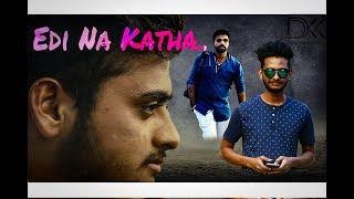 Edi Naa Katha Telugu Short Film Directed BY KOHACHADA DHEERAJ - YOUTUBE