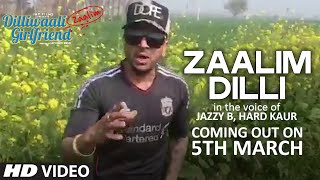 'Zaalim Dilli' RELEASING TOMORROW | Jazzy B | Dilliwaali Zaalim Girlfriend - TSERIES