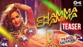 Chamma Chamma Official Teaser- Fraud Saiyaan | Elli AvrRam | Tanishk Bagchi | Neha Kakkar, Ikka - TIPSMUSIC