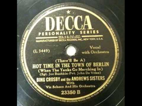Bing Crosby & The Andrews Sisters. Hot Time In The Town Of Berlin (Decca 23350, 1944)