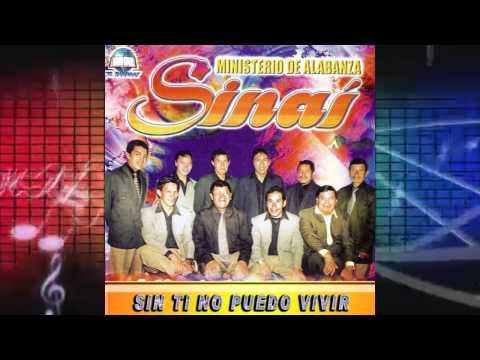 Grupo Musical Sinai - Sin Ti No Puedo Vivir
