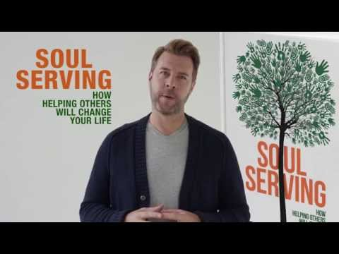 Soul Serving: How Helping Others Will Change Your Life