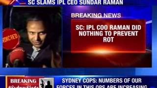 SC: Raman knew of IPL team's role in betting - NEWSXLIVE