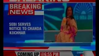 Sebi serves notice to Chanda Kochar in Videocon loan case - NEWSXLIVE