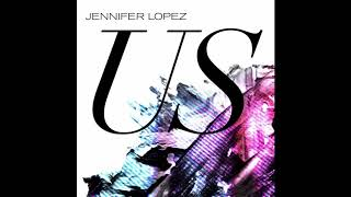 Jennifer Lopez - Us (Prod. By Skrillex) ( 2018 )