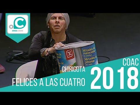 La agrupación Felices a las cuatro llega al COAC 2018 en la modalidad de Chirigotas. En años anteriores (2017) concursaron en el Teatro Falla como Los gilipuertas, consiguiendo una clasificación en el concurso de Preliminares.