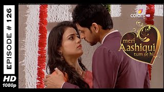 Meri Aashiqui Tum Se Hi : Episode 127 - 17th December 2014