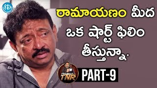Ram Gopal Varma Exclusive Interview Part #9 || Frankly With TNR || Talking Movies With iDream - IDREAMMOVIES