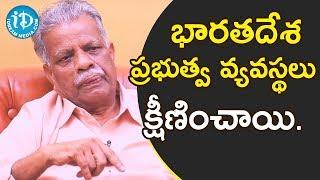 భారతదేశ ప్రభుత్వ వ్యవస్థలు క్షీణించాయి. - Nagnamuni || Akshara Yatra With Mrunalini - IDREAMMOVIES