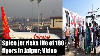 Spice jet risks life of 180 flyers in Jaipur; watch video - NEWSXLIVE